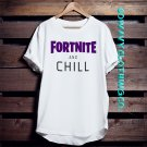 FORTNITE AND CHILL T-SHIRT