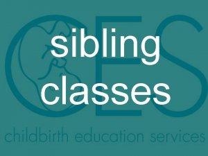Sibling class 9/11/08  Thursday Click on text for description