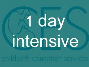 9/17/11- Childbirth Education / Lamaze 1 Day Intensive - Click on Text for Description