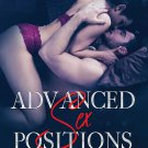 Advanced Sex Positions: Master Your Abilities to Improve Sex Life and Take Your Bedroom Pleasure