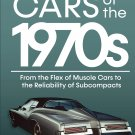 CAR BOOK Cars of the 1970s: From the Flex of Muscle Cars to the Reliability of Subcompacts Hardcover
