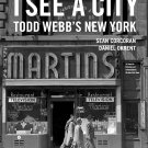 PHOTOGRAPHY BOOK I See a City: Todd Webb's New York Hardcover