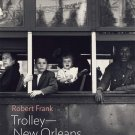 PHOTOGRAPHY BOOK Robert Frank: Trolley―New Orleans: MoMA One on One Series (Momo One on One)