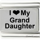 I Love My Granddaughter 9mm Italian Charm Stainless Steel Laser Etched Link