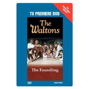 Waltons - The Foundling (TV Premiere DVD) (1972) Ralph Waite (Actor), Gwen Arner