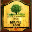 Wayne Kirkpatrick - The Maple Room BRAND NEW CD! Christian XIAN Sealed