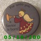 For unto you a Savior is born Pin  A069