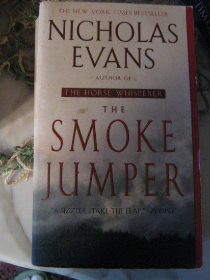 The Smoke Jumper ~ Nicholas Evans ~ 2001 ~ N Y Times Bestseller