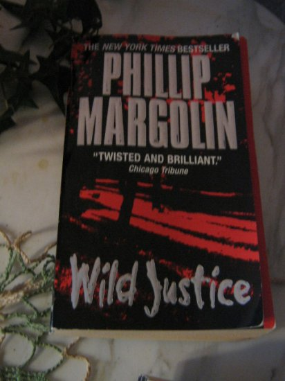 Wild Justice ~ Phillip Margolin ~ PB ~ 2001 ~ N.Y. Times Bestseller