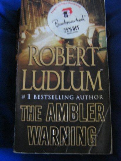 The Ambler WArning ~ Robert Ludlum ~ 2005 suspense PB