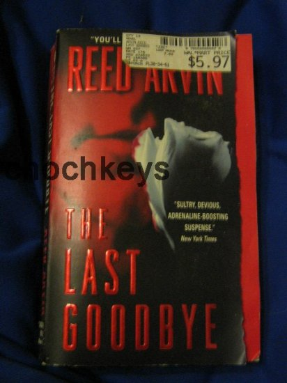 The Last Goodbye ~ Reed Arvin ~ 2004 ~ thriller PB