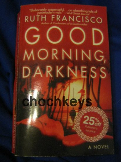 Good Morning Darkness ~ Ruth Francisco ~ 2004 ~ PB Thriller