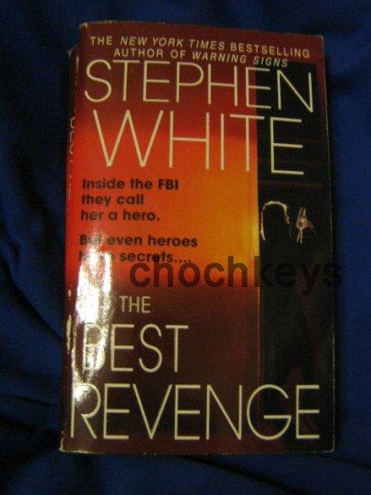 The Best Revenge ~ Stephen White ~ 2003~ PB ~ thriller