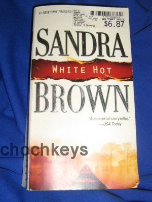White Hot ~ Sandra Brown ~ 2004 ~ PB ~ romantic thriller