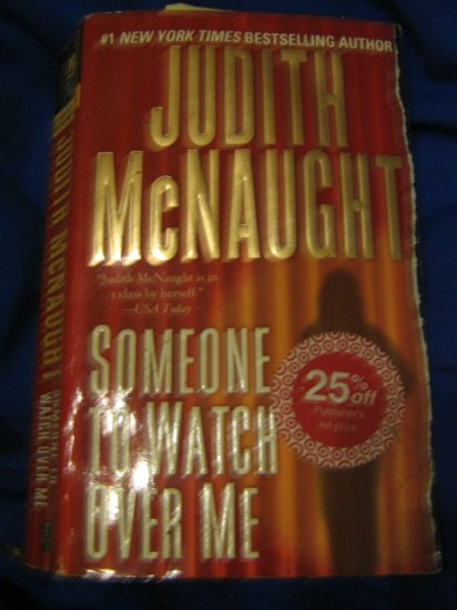 Someone to Watch Over Me ~ Judith McNaught ~ 2003 ~  PB ~ suspense