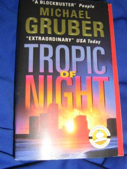 Tropic of Night ~ Michael Gruber ~ 2004 ~  PB ~ suspense