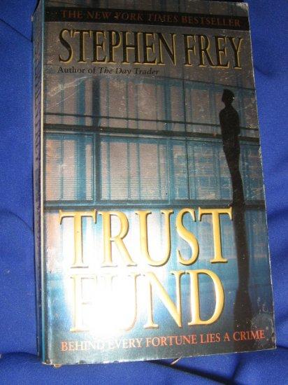 Trust Fund ~ Stephen Frey ~ 2002 ~  PB ~ suspense