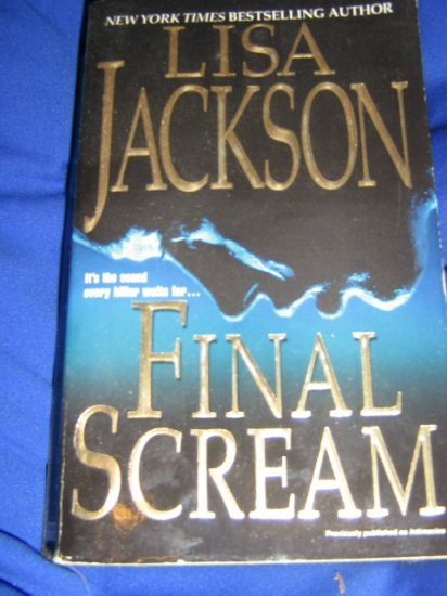Final Scream ~ Lisa Jackson ~ 2005 ~  PB ~ suspense