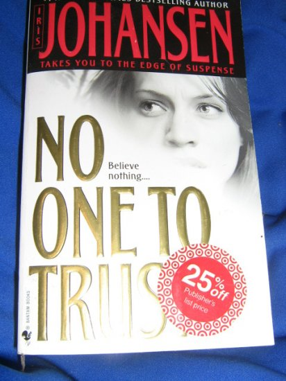 No One To Trust ~ Iris Johansen   ~ 2003 ~  PB ~ suspense