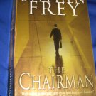 The Chairman ~ Stephen Frey  ~ 2006 ~  PB ~ suspense