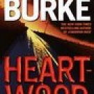 Heartwood ~ James Lee Burke ~  2000~ PB ~ romantic thriller