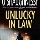 Unlucky In Law ~ Perri O'Shaughnessy ~ 2005 ~ PB~ legal thriller