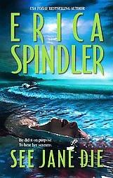 See Jane Die ~ Erica Spindler ~ 2005 ~PB ~ thriller