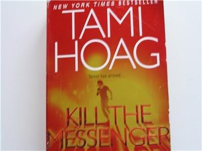 Kill the Messenger ~  Tami Hoag ~ 2006 ~ PB ~ thriller
