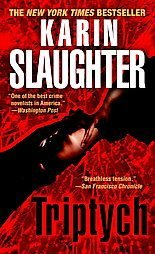 Triptych ~ Karin Slaughter ~2007 ~PB ~ thriller
