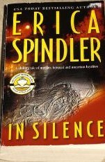 In Silence ~ Erica Spindler ~ 2003 ~ PB ~ thriller