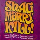 Shag Marry Kill! - The Adult Board Game of Impossible Choices by Imagination Ent