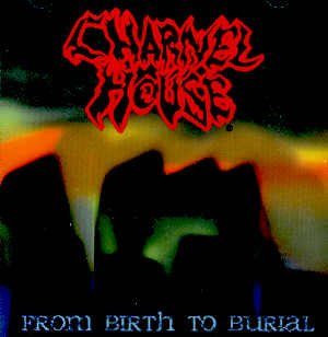 "CHARNEL HOUSE - ""FROM BIRTH TO BURIAL"" - CD"