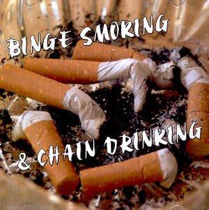 BINGE SMOKING & CHAIN DRINKING COMPILATION - CD