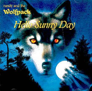 "RANDY AND THE WOLFPACK - ""HELLO SUNNY DAY"" - CD"