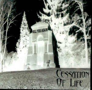 "CESSATION OF LIFE - ""KILL YOU AGAIN"" - CD"