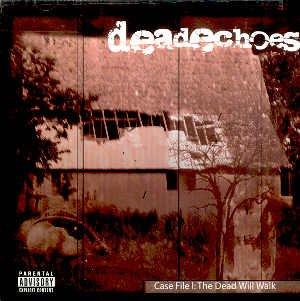 """DEADECHOES - """"CASE FILE 1: THE DEAD WILL WALK"""" - CD"""