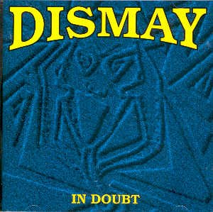 DISMAY - IN DOUBT - CD