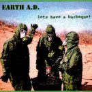 EARTH A.D. - LET'S HAVE A BARBEQUE - CD