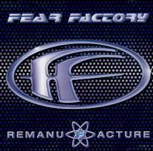 FEAR FACTORY - REMANUFACTURE (CLONING TECHNOLOGY) - CD