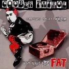 GOOBER PATROL - SONGS THAT WERE TOO SH*T FOR FAT - CD
