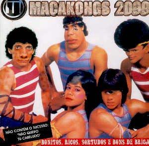MACAKONGS 2099 - BONITOS, RICOS, SORTUDOS E BONS DE BRIGA - CD