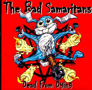 THE BAD SAMARITANS - DEAD FROM DYING - CD