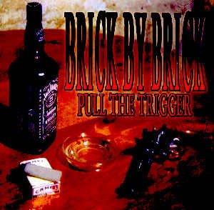 BRICK BY BRICK - PULL THE TRIGGER - CD