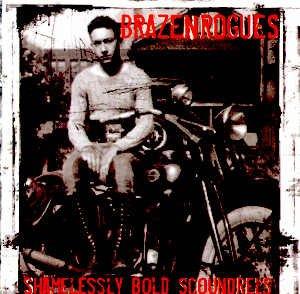 BRAZEN ROGUES - SHAMELESSLY BOLD SCOUNDRELS - CD