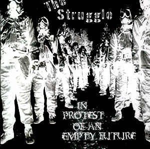 THE STRUGGLE - IN PROTEST OF AN EMPTY FUTURE - CD