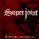 SUPERJOINT RITUAL - A LETHAL DOSE OF AMERICAN HATRED - CD