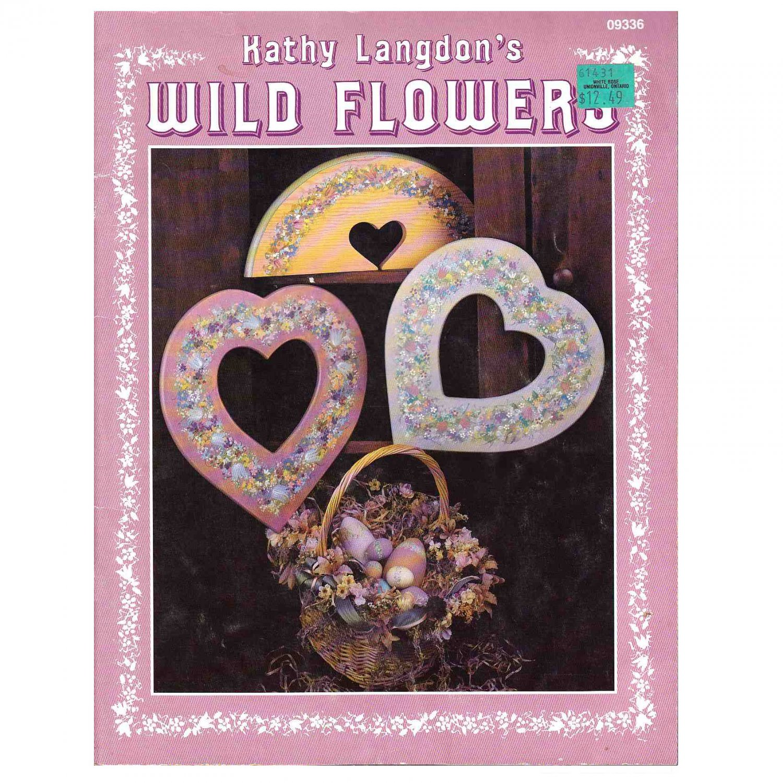 WILD FLOWERS BY KATHY LANGDON DECORATIVE FOLK ART BOOK