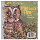 "1982 ""Who Says That?"" First Little Golden Hardcover Book"