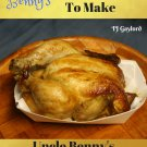 Uncle Benny's 1 Chicken 30 Different Recipes Ebook