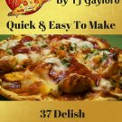 37 Delish Chicken Pizza Recipes Ebook